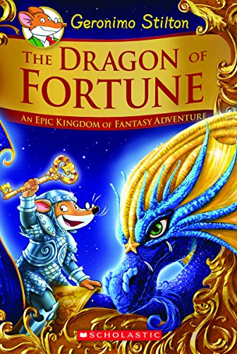 The Dragon of Fortune (Geronimo Stilton and the Kingdom of Fantasy: Special Edition #2): An Epic Kingdom of Fantasy Adventure (2)