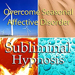 Overcome Seasonal Affective Disorder with Subliminal Affirmations audiobook cover art