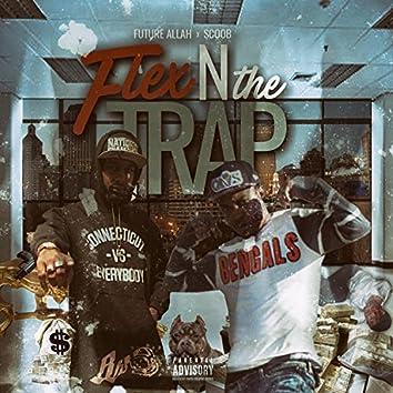 Flex N the Trap