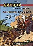 Arthur le fantôme justicier, Tome 4 - Contre l'insaisissable Prince Noir