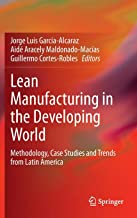 Lean Manufacturing in the Developing World: Methodology, Case Studies and Trends from Latin America