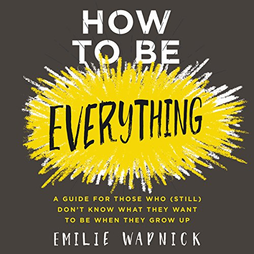 How to Be Everything audiobook cover art
