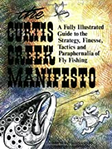 Curtis Creek Manifesto: A Fully Illustrated Guide to the Stategy, Finesse, Tactics, and Paraphernalia of Fly Fishing PDF