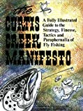 Curtis Creek Manifesto: A Fully Illustrated Guide to the Stategy, Finesse, Tactics, and Paraphernalia of Fly Fishing
