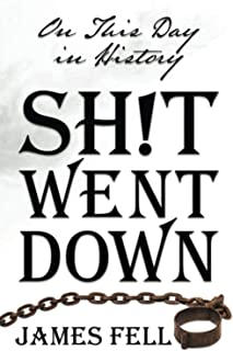 On This Day in History Sh!t Went Down