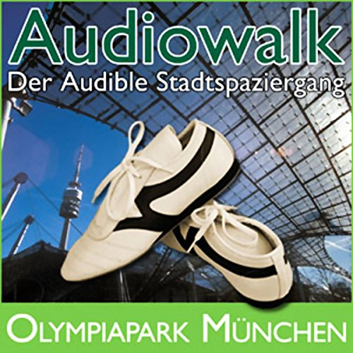 Audiowalk Olympiapark München audiobook cover art