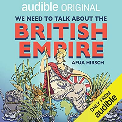 We Need to Talk About the British Empire by Afua Hirsch