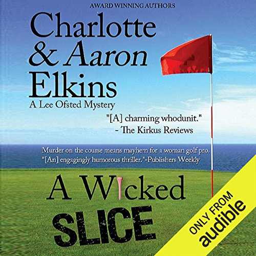 A Wicked Slice     A Lee Ofsted Mystery              By:                                                                                                                                 Aaron Elkins,                                                                                        Charlotte Elkins                               Narrated by:                                                                                                                                 Julia Farhat                      Length: 6 hrs and 15 mins     20 ratings     Overall 4.0