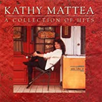 A Collection of Hits by Mattea Kathy (1992-05-13)