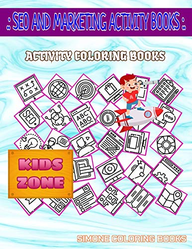 Seo And Marketing Activity Books: Image Quiz Words Activity And Coloring Book 55 Coloring Support, Monitor, Browser, Monitor, Training, Tags, Monitor, Email For Kids Ages 8-12