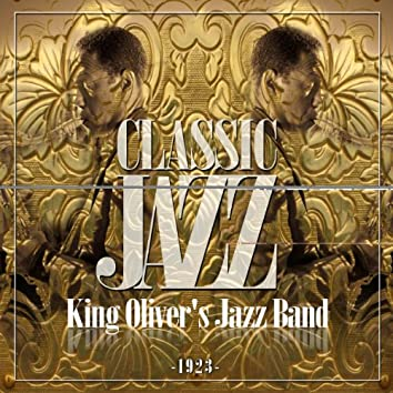 Classic Jazz Gold Collection (King Oliver's Jazz Band)