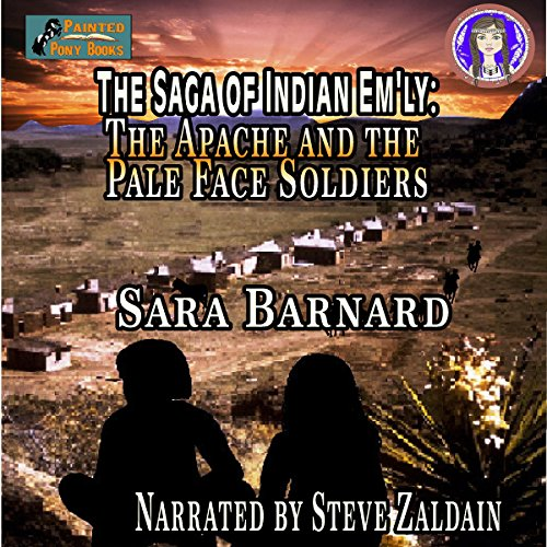 The Apache and the Pale Face Soldiers     The Saga of Indian Em'ly, Book 1              By:                                                                                                                                 Sara Barnard                               Narrated by:                                                                                                                                 Steven Zaldain                      Length: 42 mins     1 rating     Overall 4.0