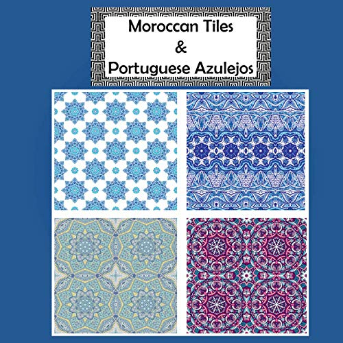 Moroccan Tiles and Portuguese Azulejos: 34 Tiles Designs Coloring Book | Colouring Pages For Teens And Adults | Andalus Geometric Patterns Coloring ... Meditation | With Various Difficulty
