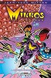 Mikros Archives T1 - Les Titans microcosmiques
