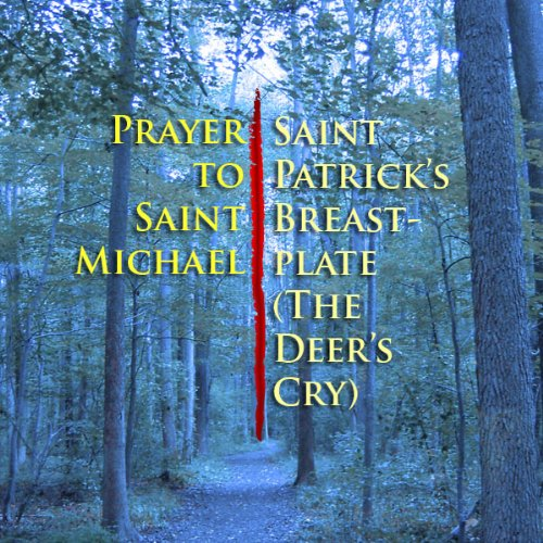 Prayer to Saint Michael / Saint Patrick's Breastplate (The Deer's Cry) audiobook cover art
