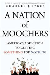 A Nation of Moochers: America's Addiction to Getting Something for Nothing Paperback