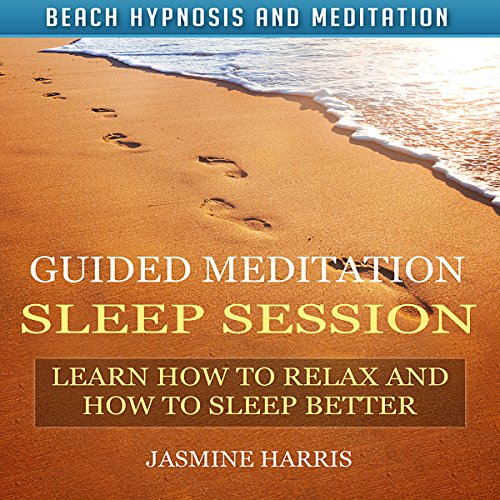Guided Meditation Sleep Session: Learn How to Relax and How to Sleep Better with Beach Hypnosis and Meditation audiobook cover art