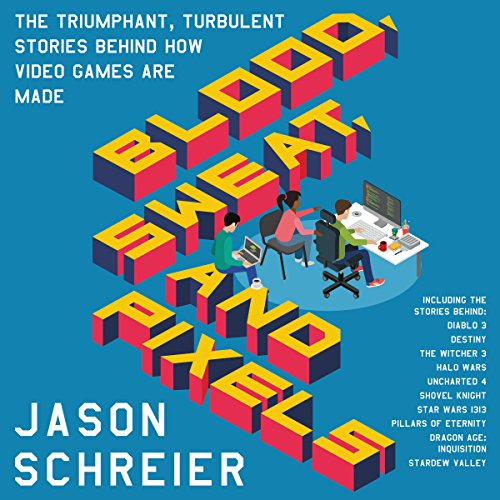 Couverture de Blood, Sweat, and Pixels
