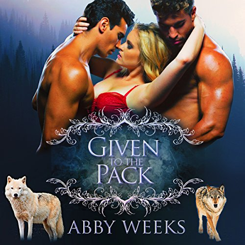 Given to the Pack: Wolf Shifter Menage cover art