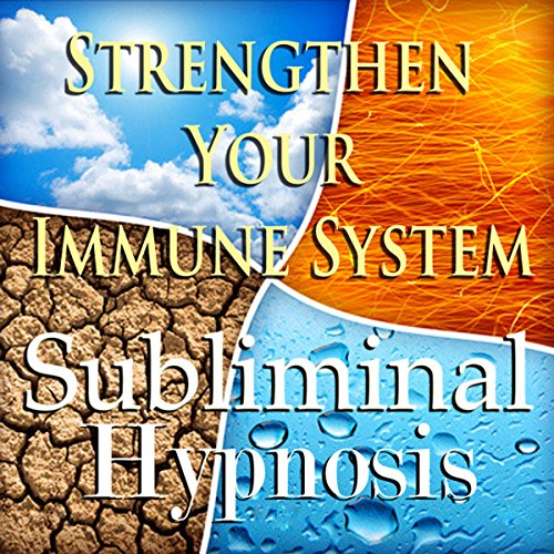 Strengthen Your Immune Systme Subliminal Affirmations cover art