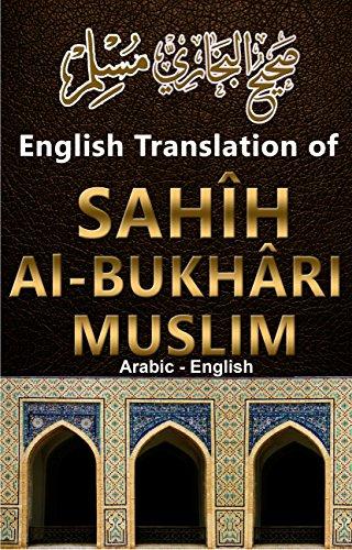 English Translation Hadith of Sahih Bukhari and Muslim: English - Arabic (English Edition)