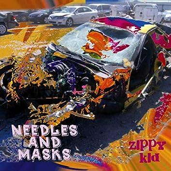 Needles and Masks