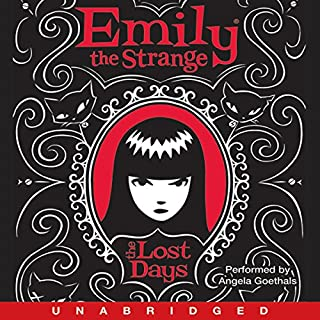 Emily the Strange     The Lost Days              By:                                                                                                                                 Rob Reger                               Narrated by:                                                                                                                                 Angela Goethals                      Length: 5 hrs and 42 mins     19 ratings     Overall 4.4