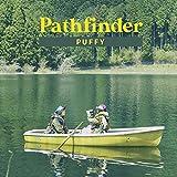Pathfinder / PUFFY