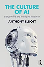 The Culture of AI: Everyday Life and the Digital Revolution