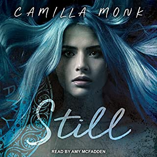 Still     Still Series, Book 1              By:                                                                                                                                 Camilla Monk                               Narrated by:                                                                                                                                 Amy McFadden                      Length: 9 hrs and 57 mins     41 ratings     Overall 4.2
