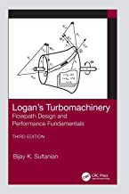 Logan's Turbomachinery: Flowpath Design and Performance Fundamentals, Third Edition (Mechanical Engineering)