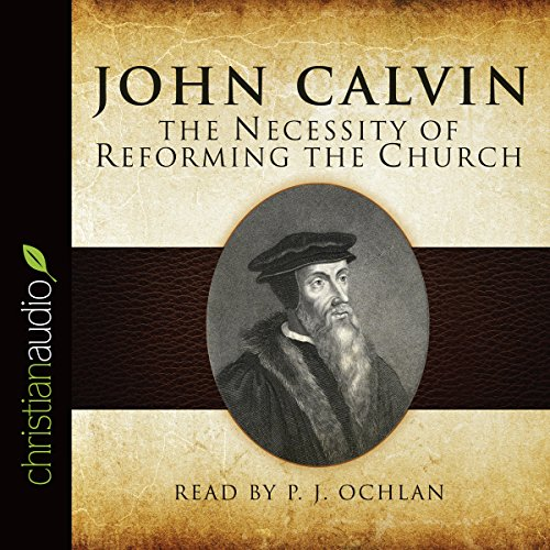 The Necessity of Reforming the Church audiobook cover art