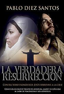 LA VERDADERA RESURRECCIÓN: Contra todo pronóstico, Jesús sobrevive a la cruz. Comienza un nuevo tiempo de aventura, amor y...