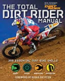 The Total Dirt Rider Manual (Dirt Rider): 358 Essential Dirt Bike Skills