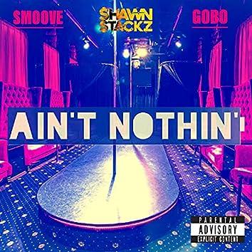 AIN'T NOTHIN'