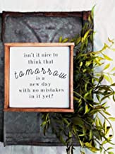 DoreenAbe Personalized Framed Wood Sign, Farmhouse Inspired Isn't It Nice to Think That Tomorrow is A New Day with No Mistakes in It Yet? LM Montgomery Quote Framed Wood Sign