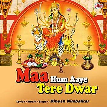 Maa Hum Aaye Tere Dwar