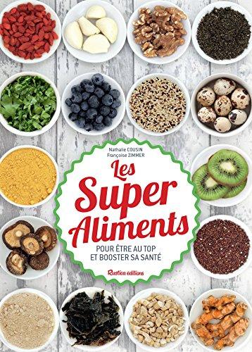 Les Super Aliments - Pour être au top et booster sa santé (Santé / Bien-être (hors collection)) (French Edition)