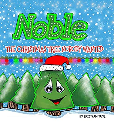 Noble, The Christmas Tree Nobody Wanted