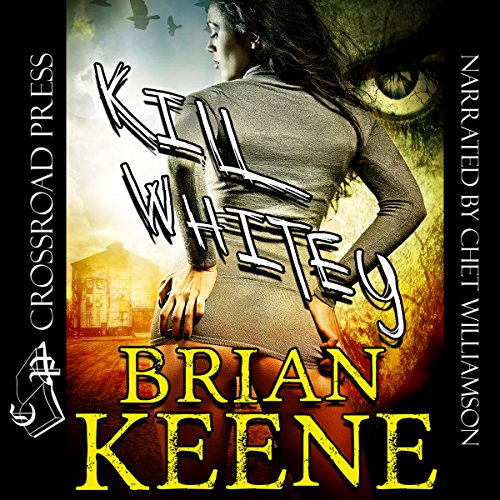 Kill Whitey                   By:                                                                                                                                 Brian Keene                               Narrated by:                                                                                                                                 Chet Williamson                      Length: 6 hrs and 30 mins     8 ratings     Overall 4.3