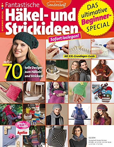 Simply stricken - Sonderheft - Fantastische Häkel- und Strickideen: Der ultimative Beginner-Special