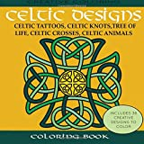 Celtic Designs Coloring Book Tattoos Knots Tree Of Life Crosses Animals Creative 2016 ISBN 13 978 1942268406