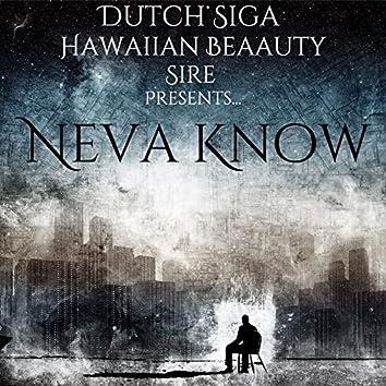 Neva Know