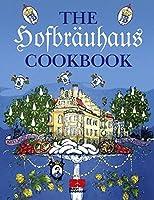 The Hofbraeuhaus Cookbook