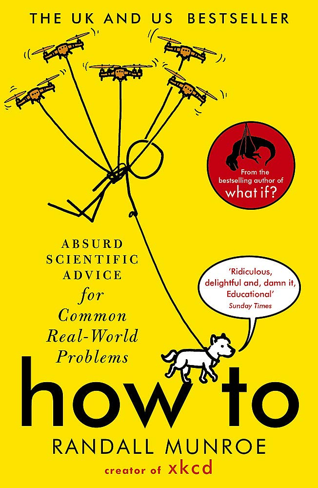 Image OfHow To: Absurd Scientific Advice For Common Real-World Problems From Randall Munroe Of Xkcd
