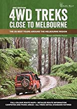 4WD Treks Close to Melbourne 3/e - A4 Spiral Bound: The 20 Best Tours Around The Melbourne Region