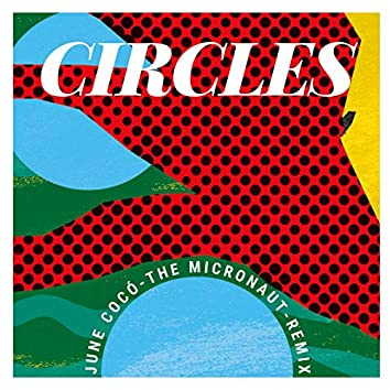 Circles (The Micronaut Remix)