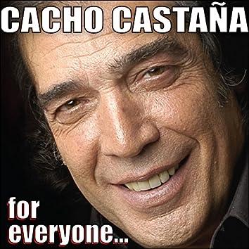 Cacho Castaña for everyone...