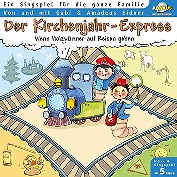Der Kirchenjahr-Express (Wenn Holzwürmer auf Reisen gehen)