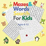 Mazes & Words Search For Kids Ages 6-12: Workbook for Children with Games, Puzzles, and Problem-Solving (Maze and Word Search Learning Activity Book for Kids)